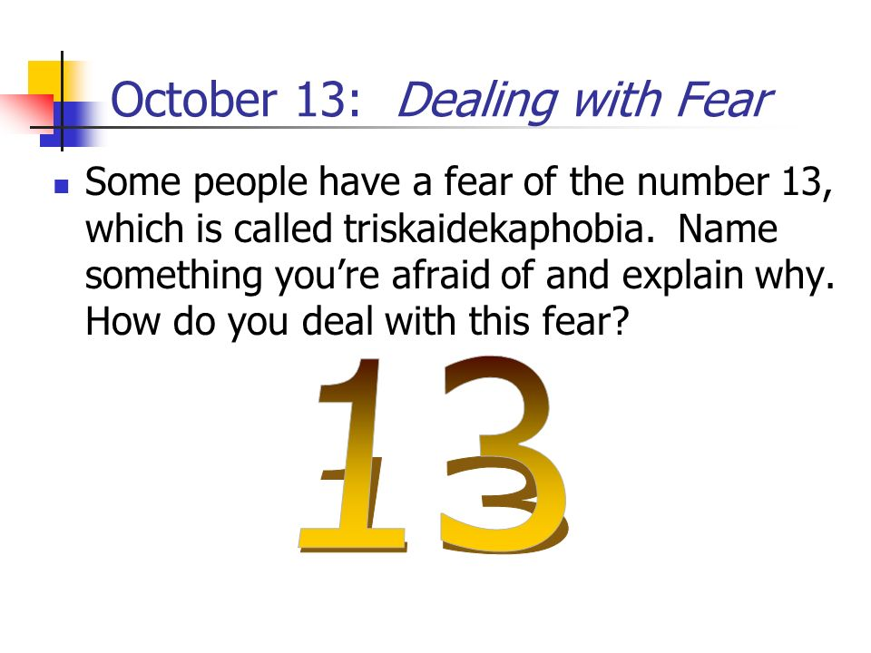 October 13: Dealing with Fear