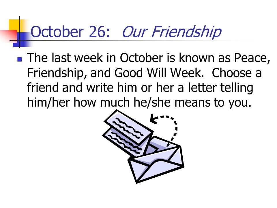 October 26: Our Friendship