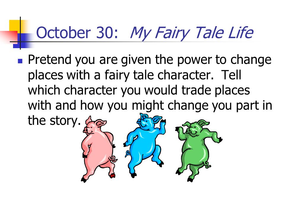 October 30: My Fairy Tale Life