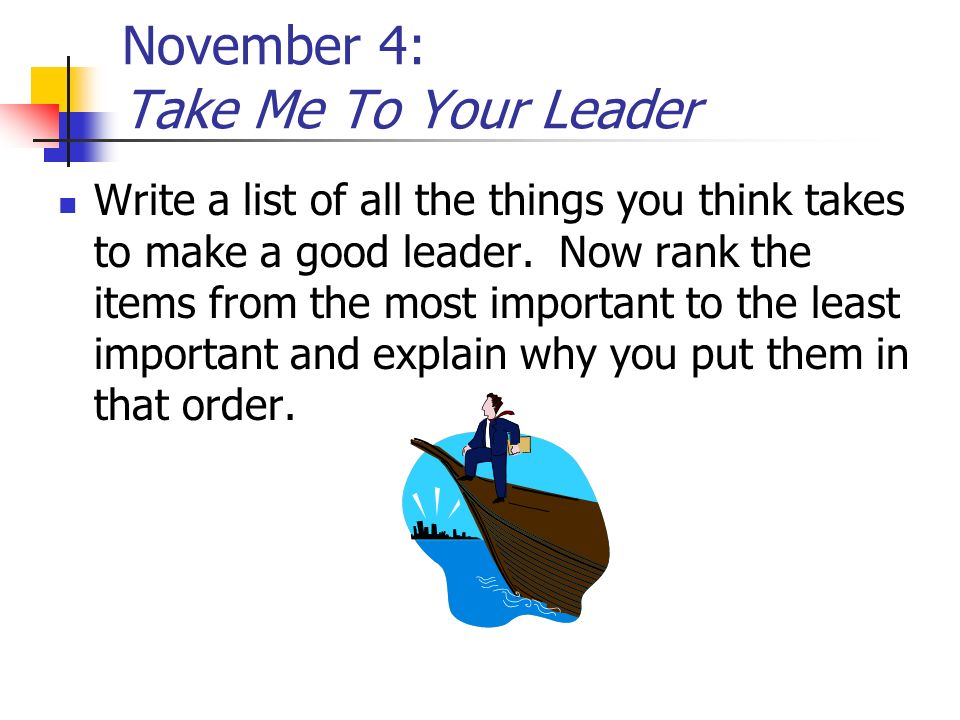 November 4: Take Me To Your Leader