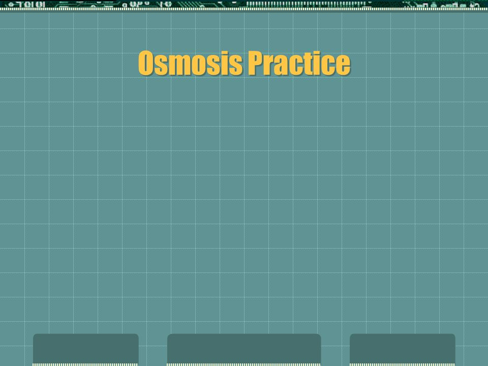 Osmosis Practice