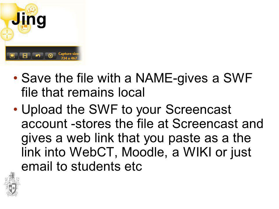Jing Jing. Save the file with a NAME-gives a SWF file that remains local.