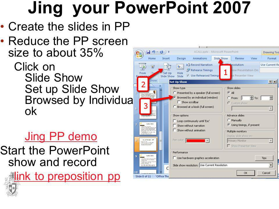 Jing your PowerPoint 2007 Create the slides in PP