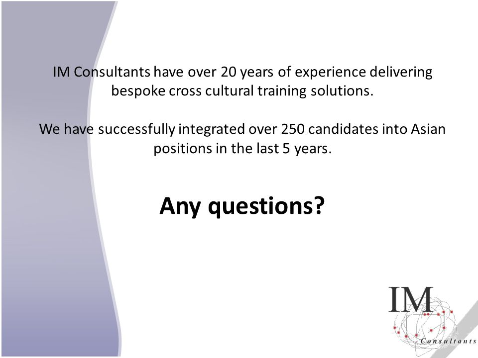 IM Consultants have over 20 years of experience delivering bespoke cross cultural training solutions.