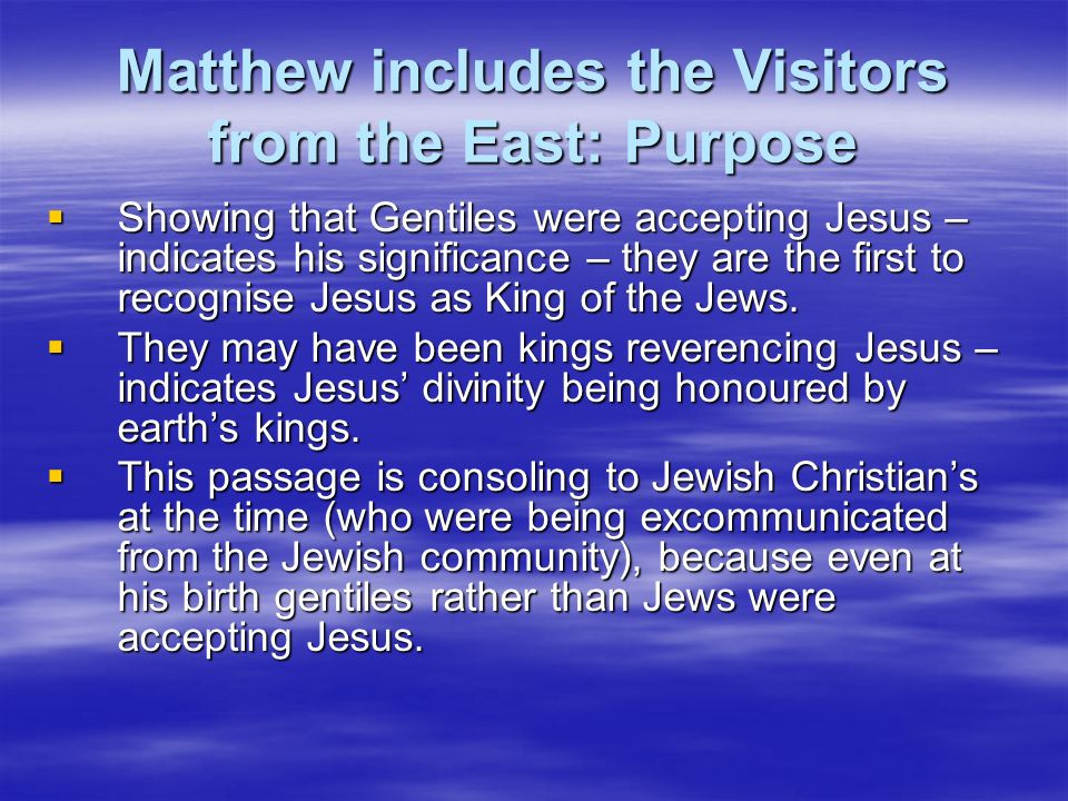 Matthew includes the Visitors from the East: Purpose