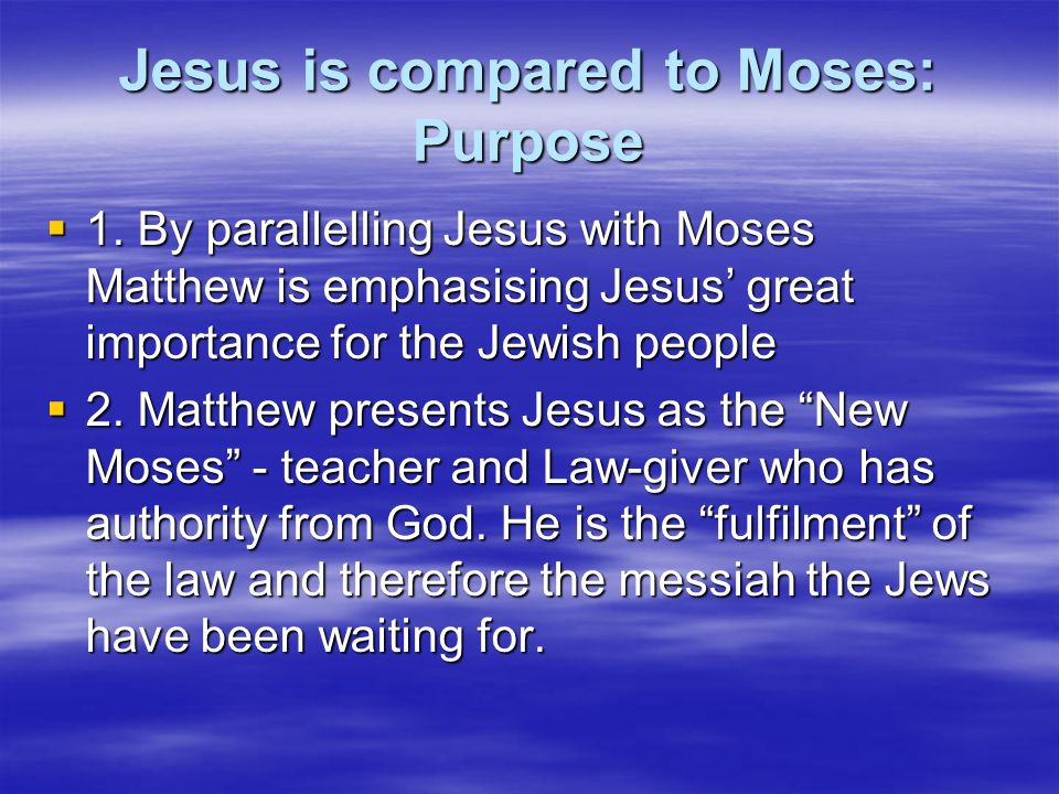 Jesus is compared to Moses: Purpose