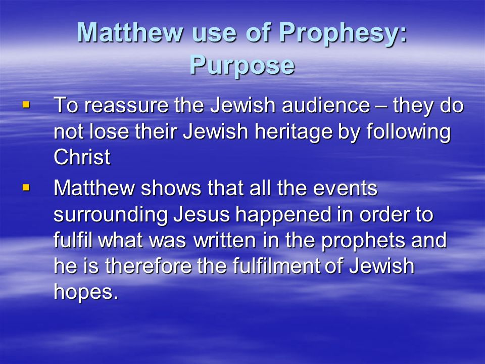 Matthew use of Prophesy: Purpose