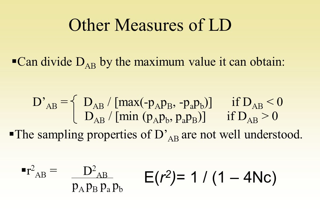 Other Measures of LD E(r2)= 1 / (1 – 4Nc)