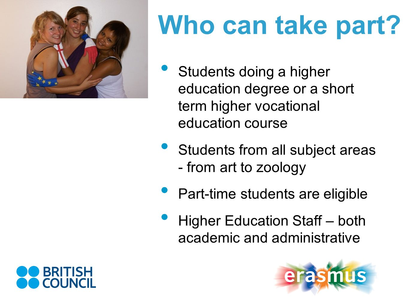 Who can take part Students doing a higher education degree or a short term higher vocational education course.