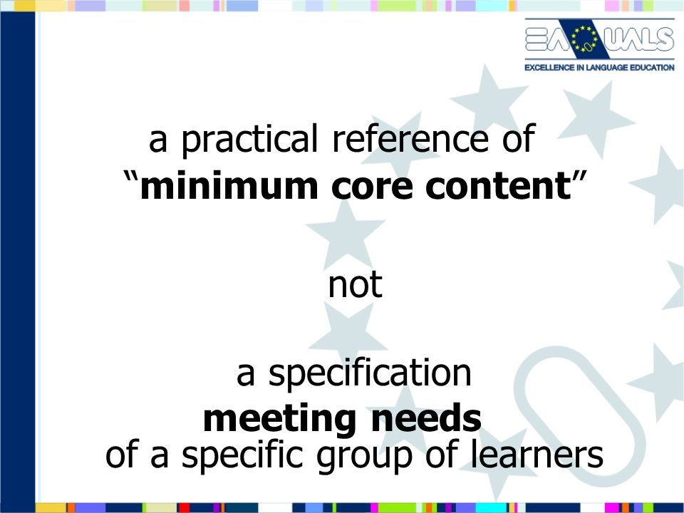 a practical reference of minimum core content not a specification