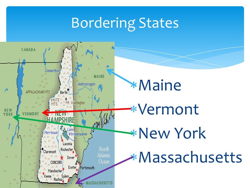 4 Bordering States Maine Vermont New York Massachusetts