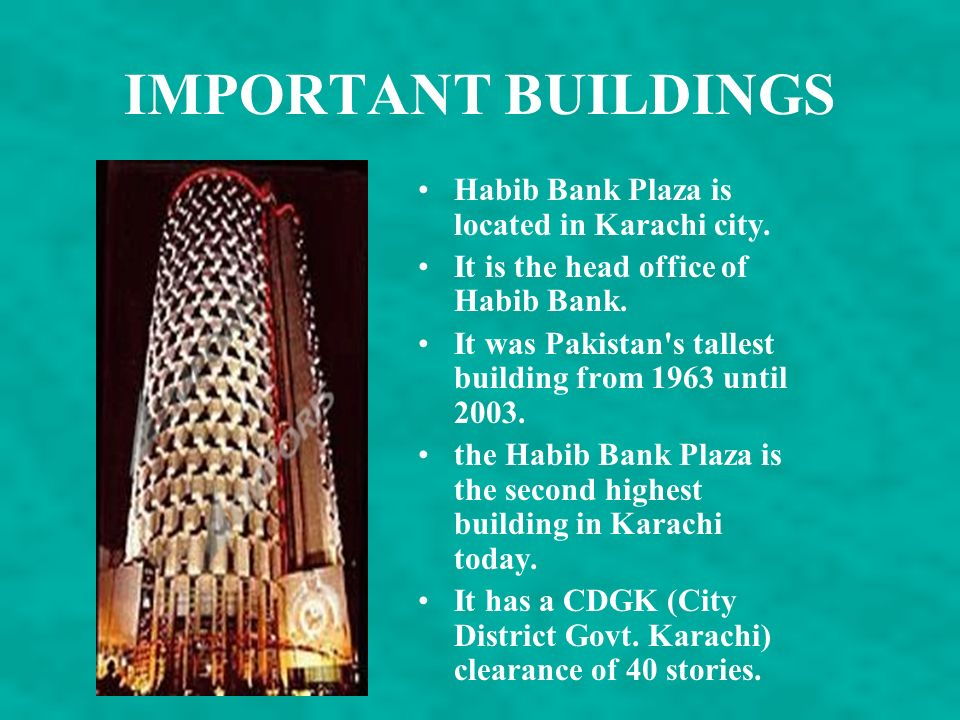 IMPORTANT BUILDINGS Habib Bank Plaza is located in Karachi city.