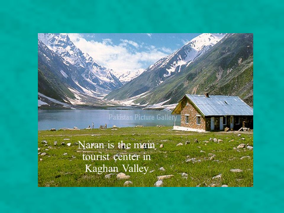 Naran is the main tourist center in Kaghan Valley