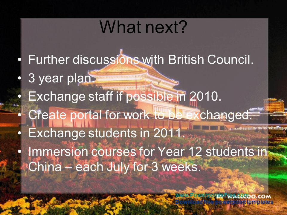 What next Further discussions with British Council. 3 year plan.