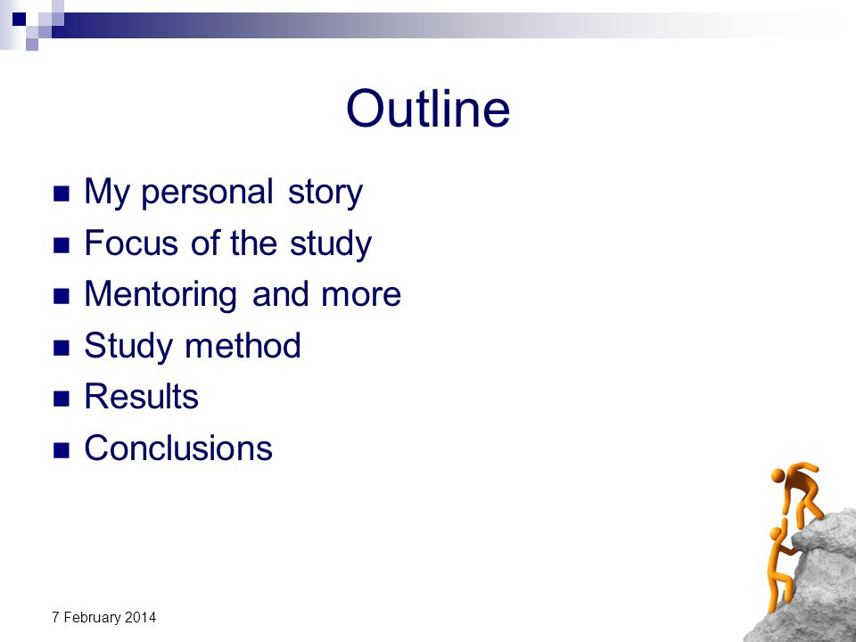 Outline My personal story Focus of the study Mentoring and more