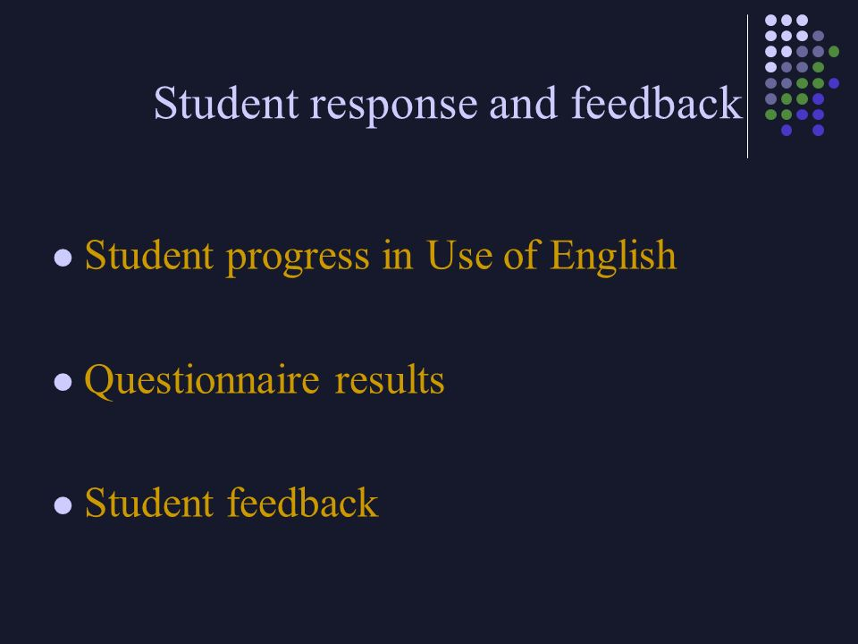 Student response and feedback