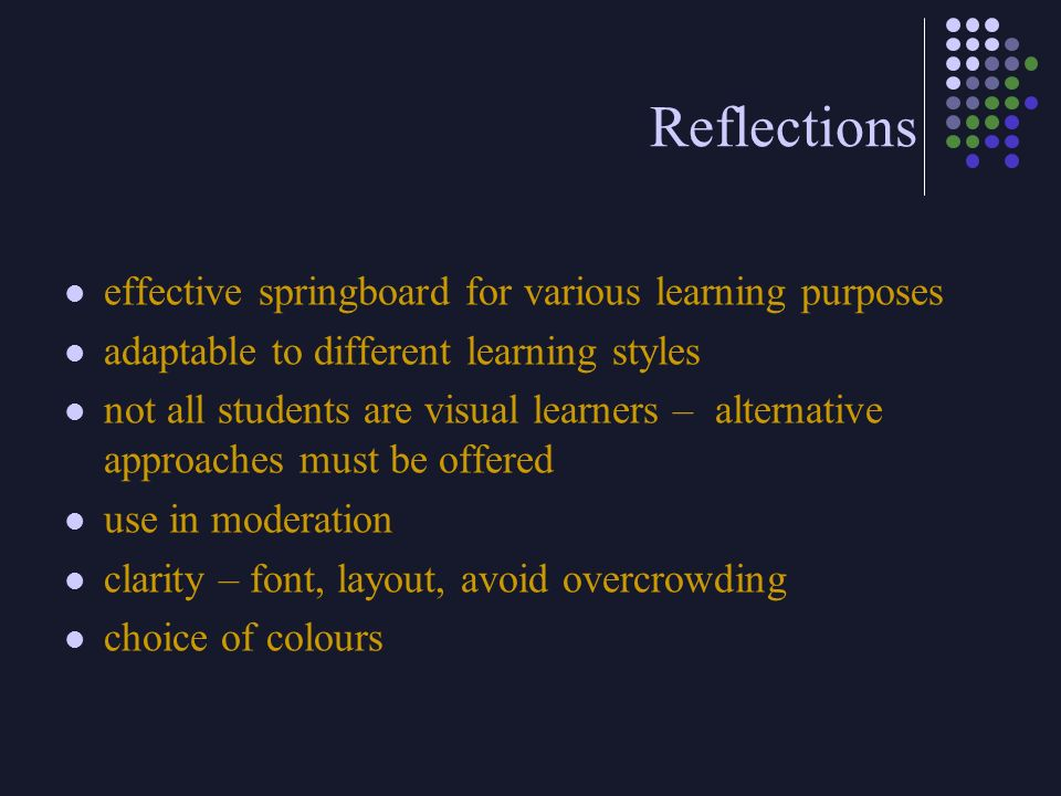 Reflections effective springboard for various learning purposes