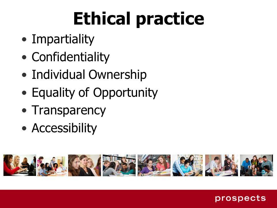 Ethical practice Impartiality Confidentiality Individual Ownership