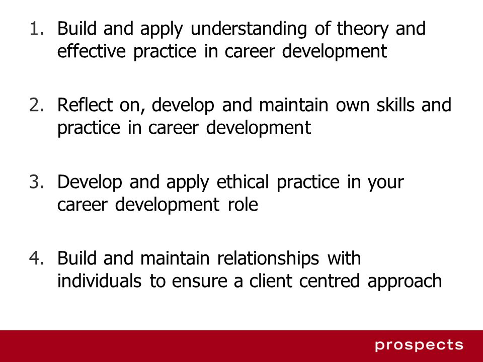 Build and apply understanding of theory and effective practice in career development