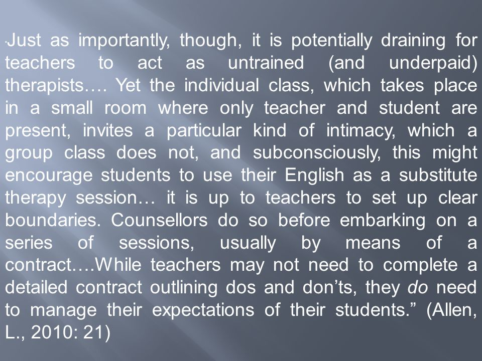 Just as importantly, though, it is potentially draining for teachers to act as untrained (and underpaid) therapists….