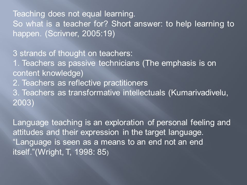 Teaching does not equal learning.