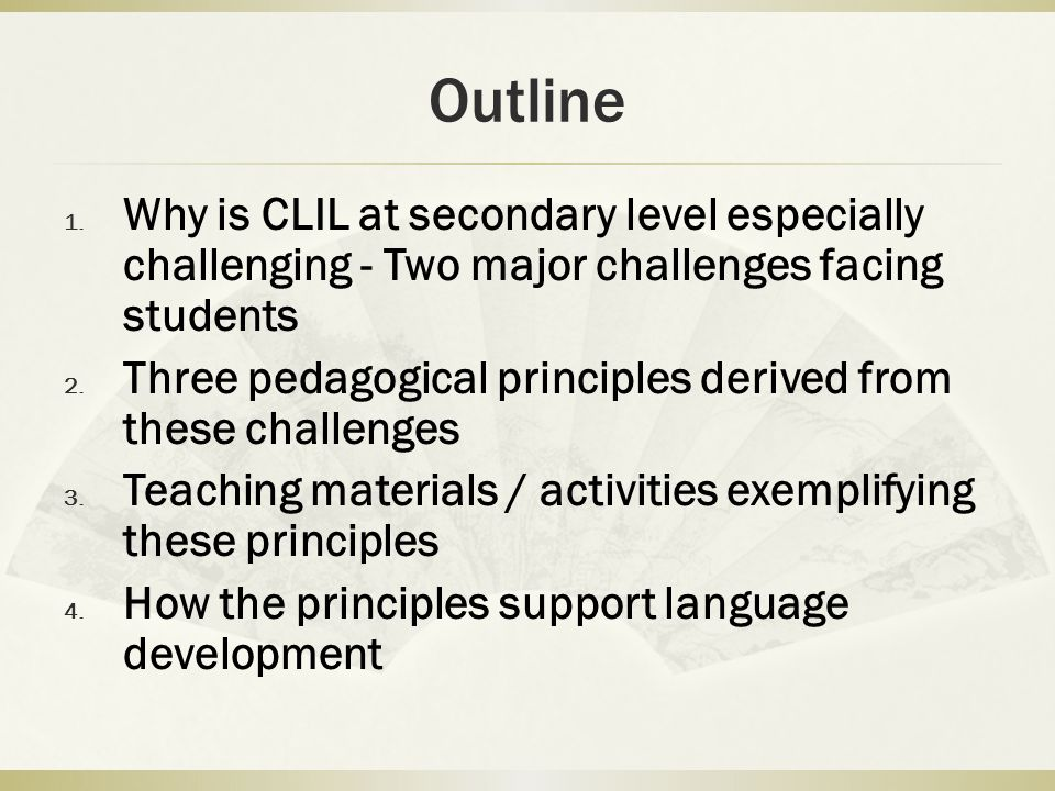 Outline Why is CLIL at secondary level especially challenging - Two major challenges facing students.
