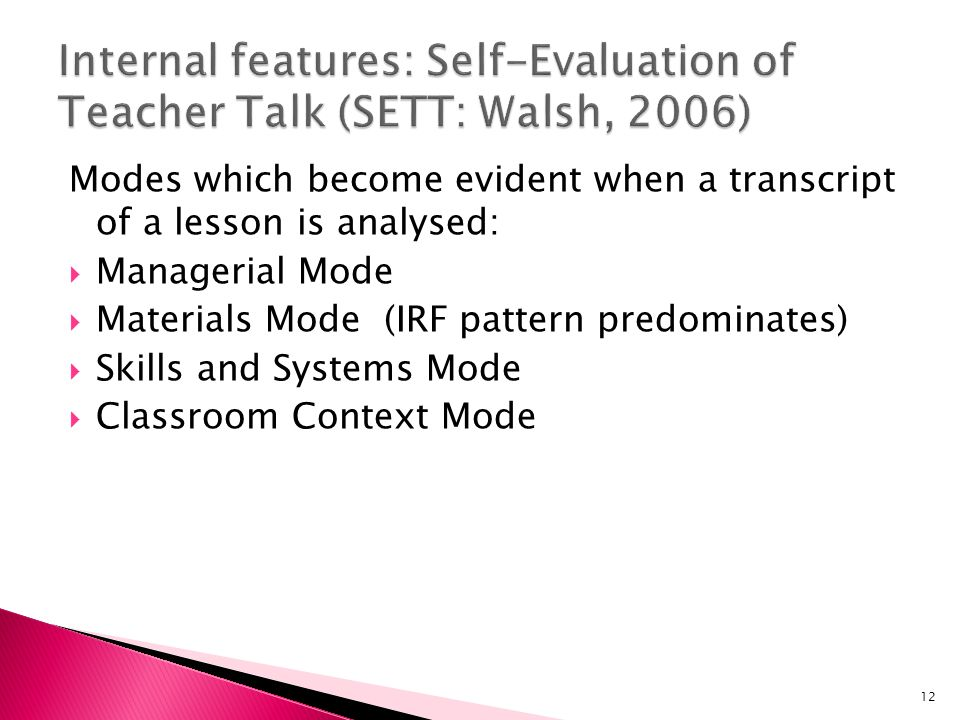 Internal features: Self-Evaluation of Teacher Talk (SETT: Walsh, 2006)