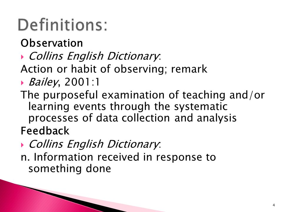 Definitions: Observation Collins English Dictionary: