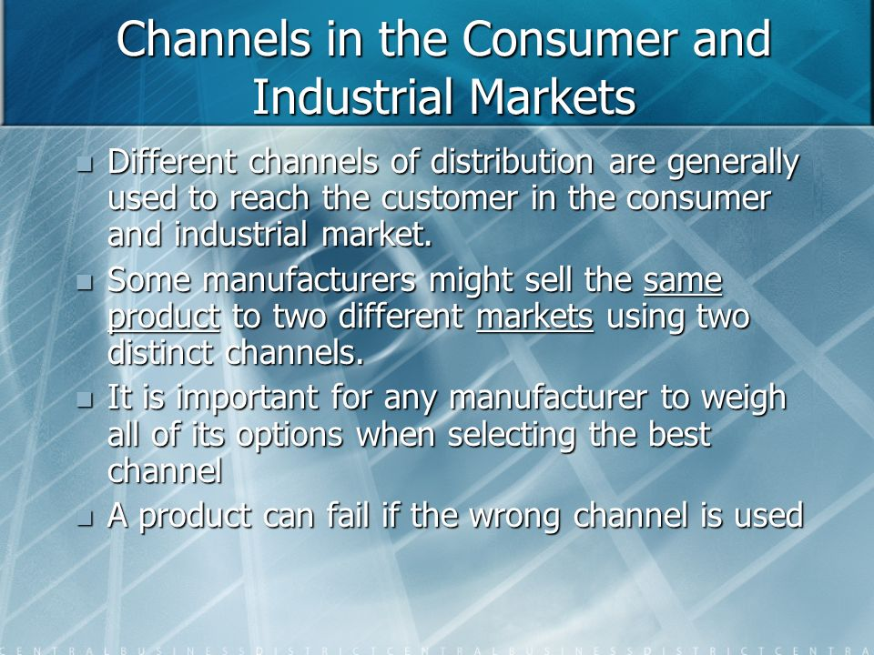 Channels in the Consumer and Industrial Markets