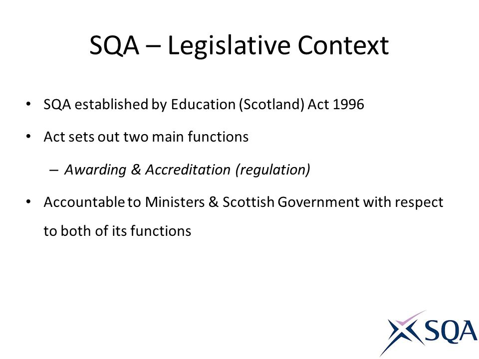 SQA – Legislative Context