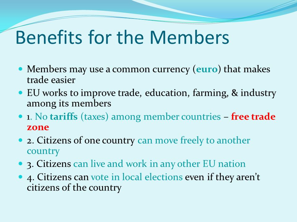Benefits for the Members