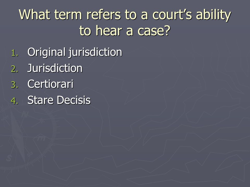 What term refers to a court's ability to hear a case