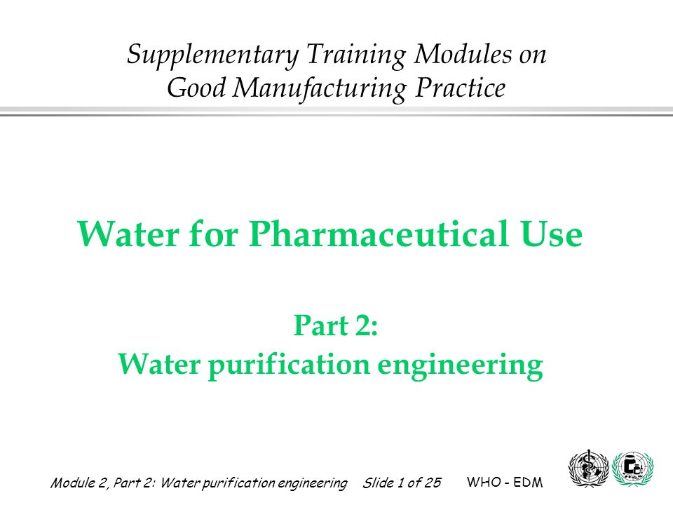 Water for Pharmaceutical Use Part 2: Water purification