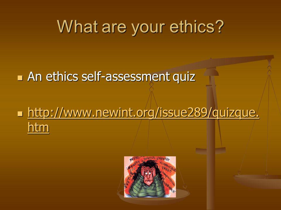 What are your ethics An ethics self-assessment quiz
