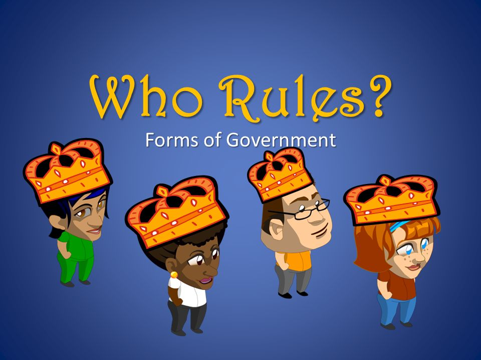 Who Rules Forms of Government