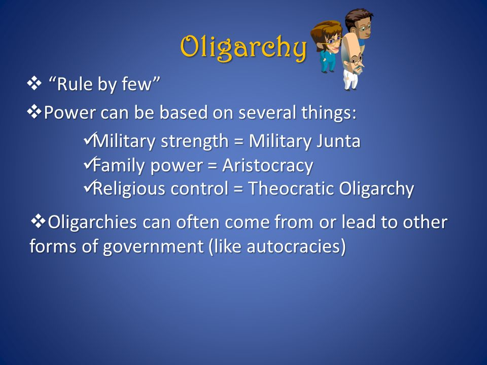 Oligarchy Rule by few Power can be based on several things: