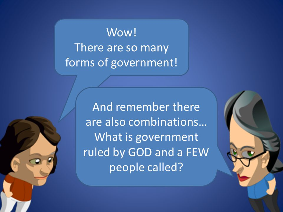 There are so many forms of government!