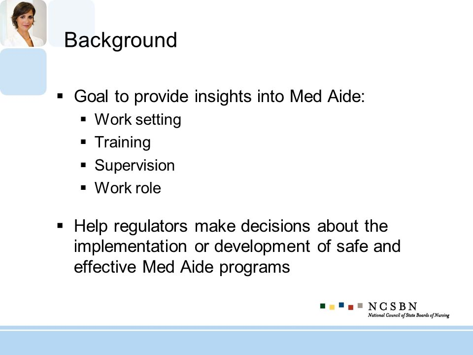 Background Goal to provide insights into Med Aide: