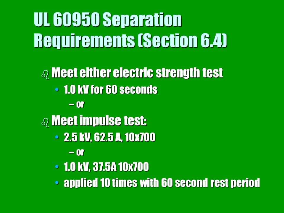 UL 60950 Separation Requirements (Section 6.4)
