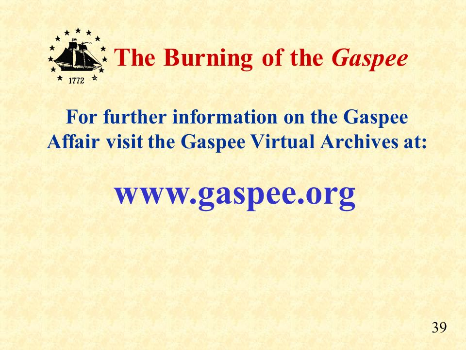 For further information on the Gaspee Affair visit the Gaspee Virtual Archives at: