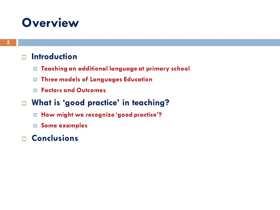 Overview Introduction What is 'good practice' in teaching Conclusions