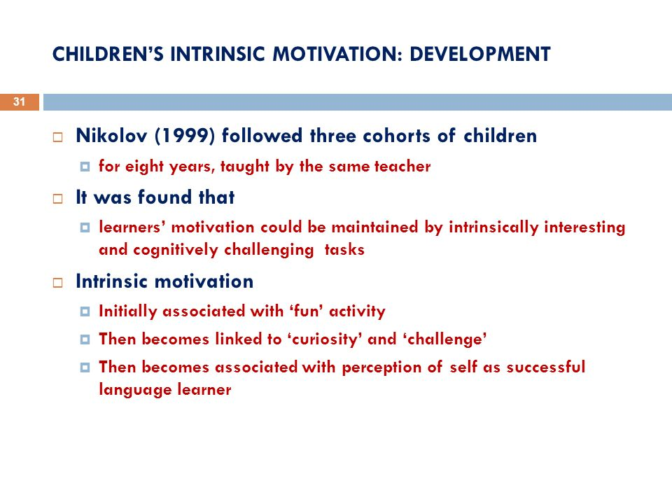 CHILDREN'S INTRINSIC MOTIVATION: DEVELOPMENT