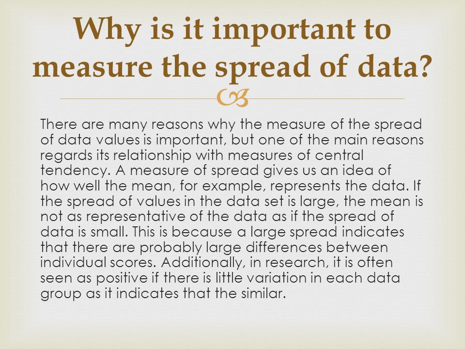 Why is it important to measure the spread of data