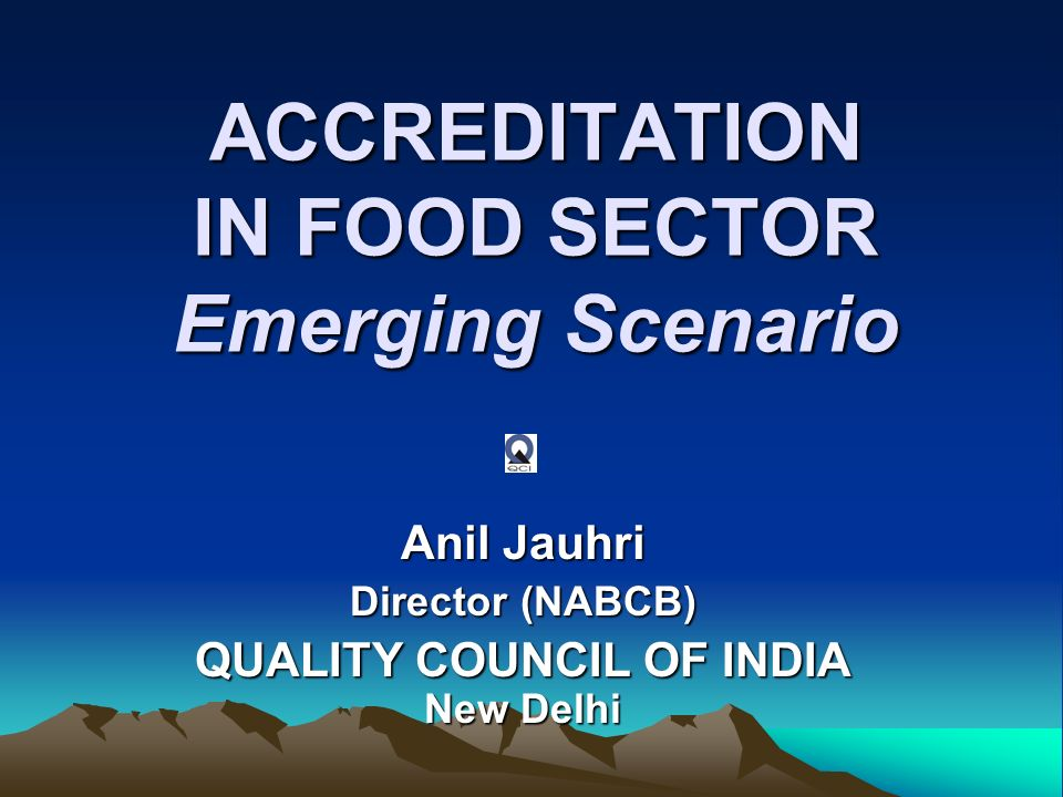 ACCREDITATION IN FOOD SECTOR Emerging Scenario