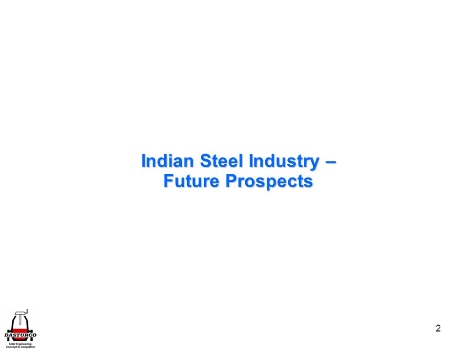 Indian Steel Industry –