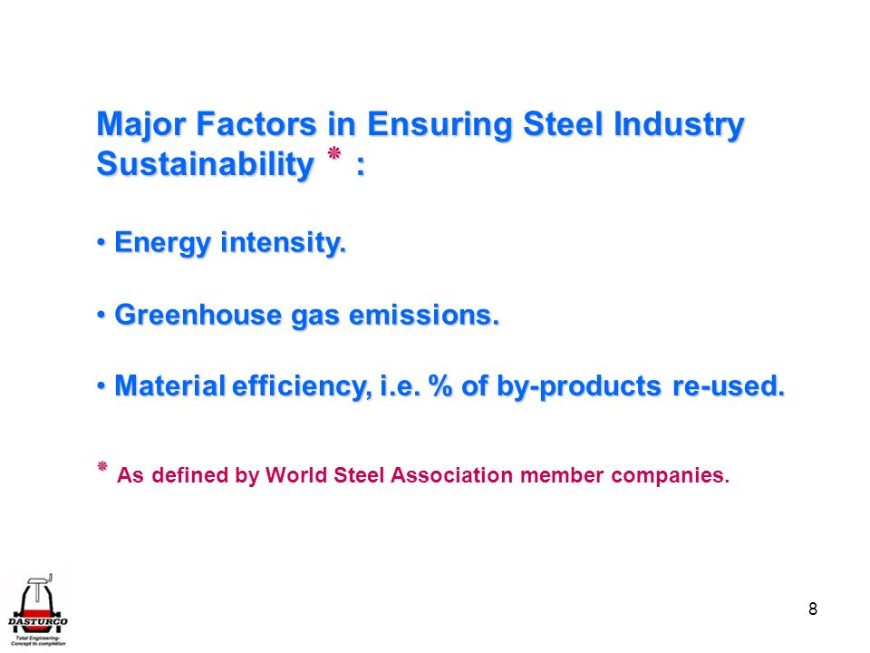 Major Factors in Ensuring Steel Industry Sustainability ٭ :