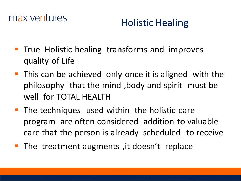 Holistic Healing True Holistic healing transforms and improves quality of Life.