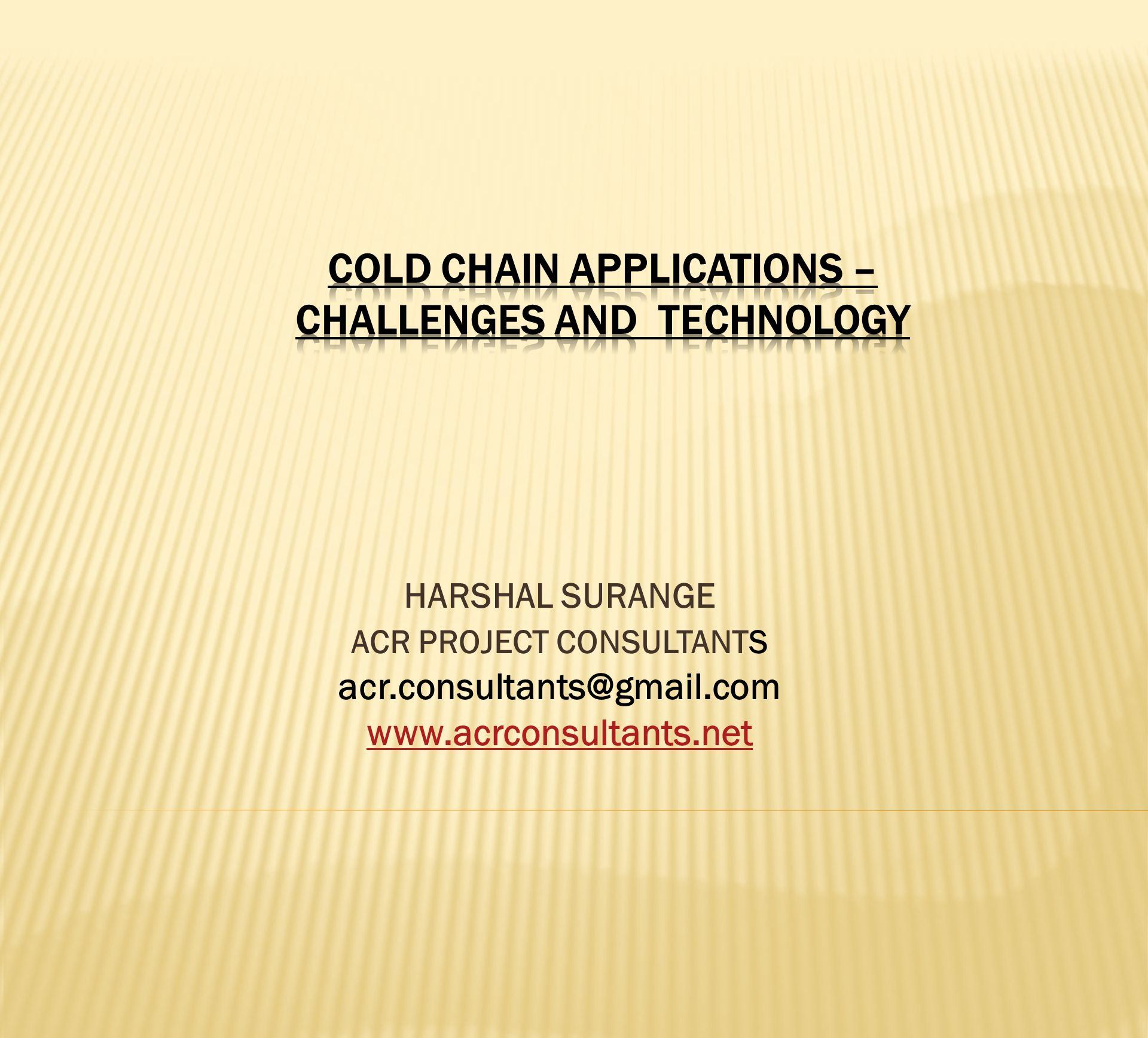 COLD CHAIN APPLICATIONS – CHALLENGES AND TECHNOLOGY