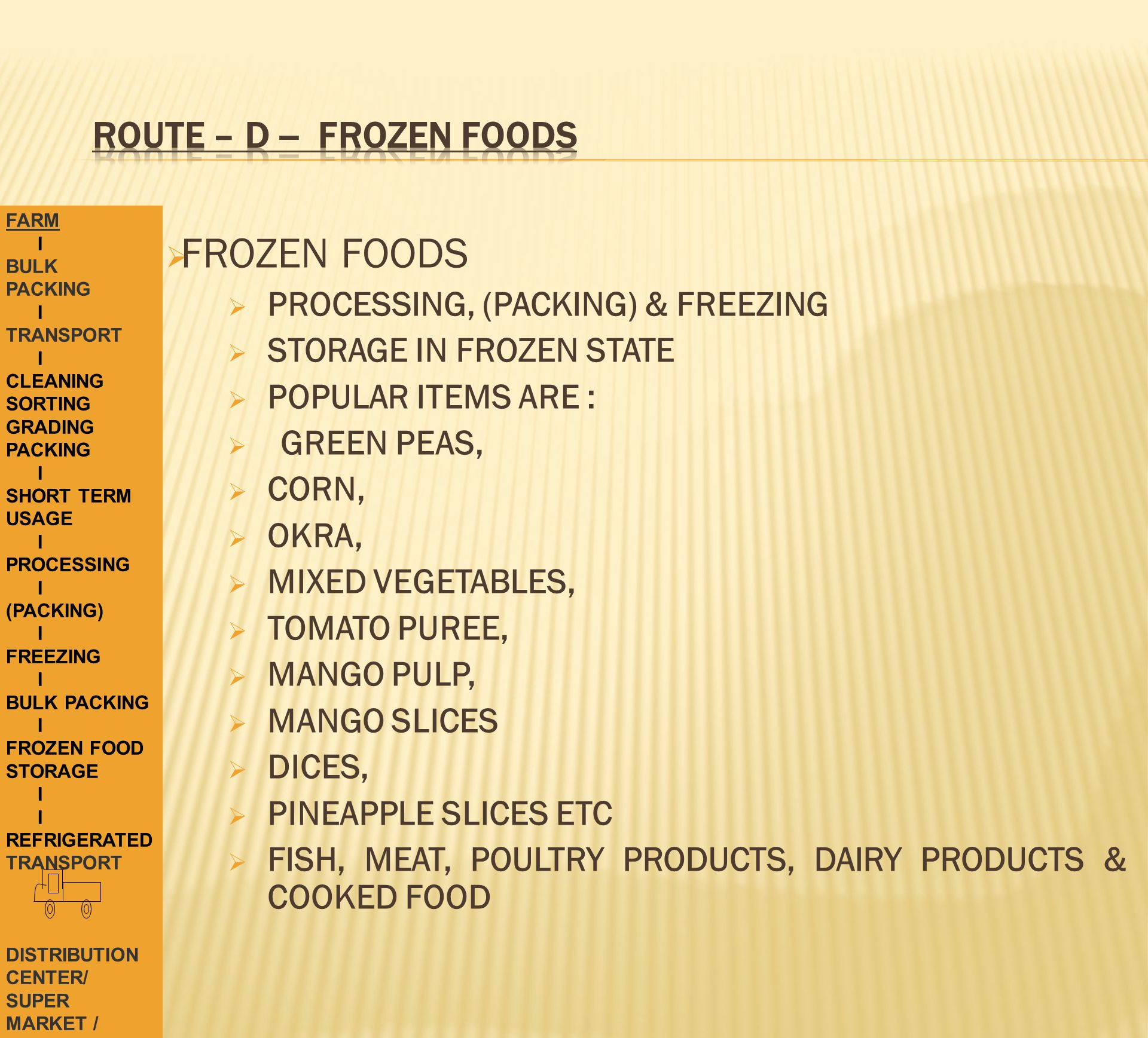 ROUTE – D -- FROZEN FOODS