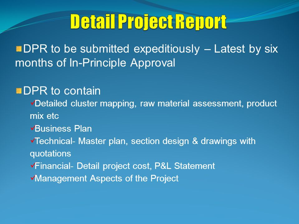 Detail Project Report DPR to be submitted expeditiously – Latest by six months of In-Principle Approval.